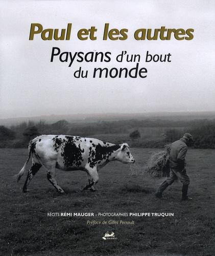 Rémi Mauger - Paul et les autres - Paysans d'un bout du monde.