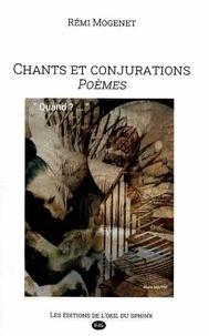 Rémi Mogenet - Chants et Conjurations - Poèmes.