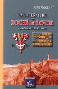 Rémi Mogenet - La littérature du duché de Savoie - Anthologie (1032-1860).
