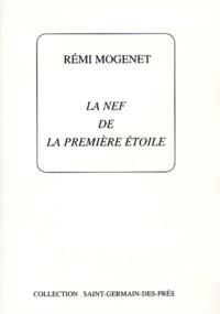Rémi Mogenet - La nef de la première étoile.