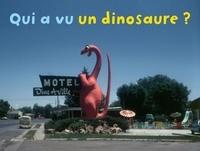 Rémi Noël - Qui a vu un dinosaure ?.