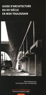 Rémi Papillault et Laura Girard - Guide d'architecture du XXe siècle en Midi toulousain.