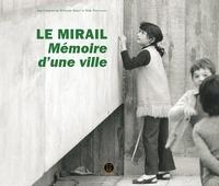 Rémi Papillault et Stéphane Gruet - Le Mirail - Mémoire d'une ville.