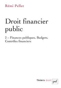 Rémi Pellet - Droit financier public - Tome 2.