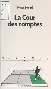 Rémi Pellet et  Collectif - La Cour des comptes.