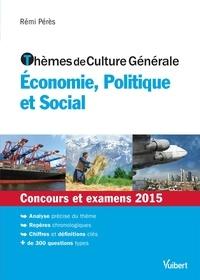 Thèmes de culture générale- Economie, Politique et Social - Rémi Pérès |