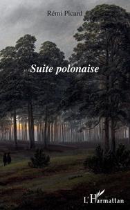 Téléchargez le livre en ligne Suite polonaise par Rémi Picard 9782343192147 (French Edition)