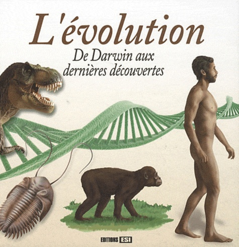 Rémi Pin - L'évolution - De Darwin aux dernières découvertes.