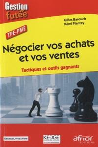 Négocier vos achats et vos ventes- Tactiques et outils gagnants - Rémi Plantey pdf epub