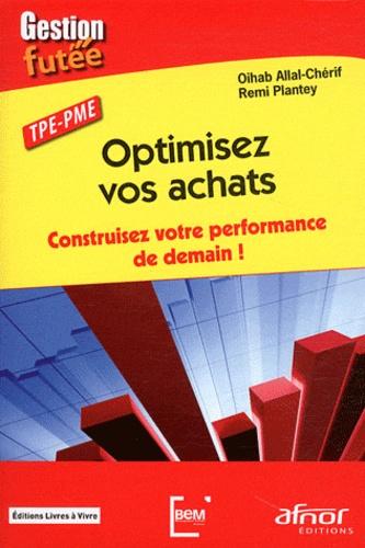 Rémi Plantey - Optimisez vos achats - Construisez votre performance de demain !.