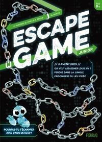 Rémi Prieur et Mélanie Vives - Escape Game Junior - 3 aventures (Perdus dans la jungle - Prisonniers du jeu vidéo - Qui veut assass.