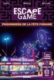 Rémi Prieur et Mélanie Vives - Prisonniers de la fête foraine.