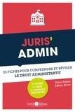 Rémi Raher et Julien Rivet - Juris' Admin - 25 fiches pour comprendre et réviser le droit administratif.