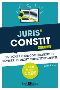 Rémi Raher - Juris'Constit - 25 fiches pour comprendre et réviser le droit constitutionnel.