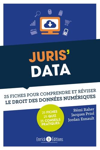 Juris' Data. 25 fiches pour comprendre et réviser le droit des données numériques