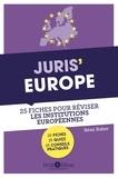 Rémi Raher - Juris' Europe - 25 fiches pour comprendre et réviser les institutions européennes.