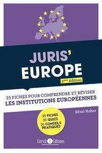 Rémi Raher - Juris'Europe - 25 fiches pour comprendre et réviser les institutions européennes.