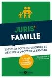 Rémi Raher et Morgan Chervet - Juris' famille - 25 fiches pour comprendre et réviser le droit de la famille.