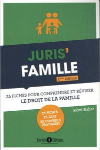 Rémi Raher - Juris'Famille - 25 fiches pour comprendre et réviser le droit de la famille.
