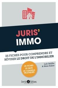 Rémi Raher et Loïc Baldin - Juris' Immo - 25 fiches pour comprendre et réviser le droit immobilier.