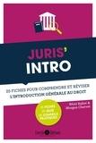 Rémi Raher et Morgan Chervet - Juris' intro - 25 fiches pour comprendre et réviser l'introduction générale au droit.