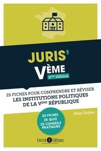 Rémi Raher - Juris' Vème - 25 fiches pour comprendre et réviser les institutions de la Ve République.