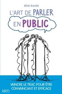 Rémi Raher - L'art de parler en public.