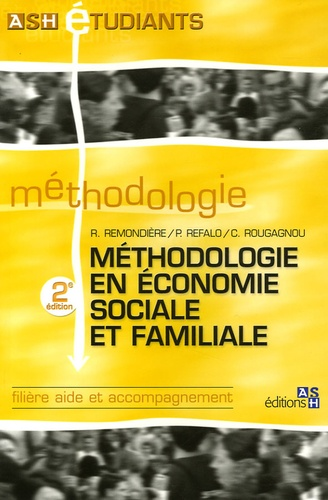 Méthodologie en économie sociale et familiale 2e édition - Rémi Remondière,Patrick Refalo,Corinne Rougagnou