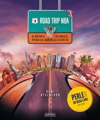 Remi Reverchon - Road trip NBA - De Boston à Los Angeles, voyage au coeur de la culture US.