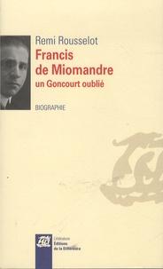 Rémi Rousselot - Francis de Miomandre, un Goncourt oublié.