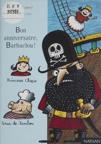Rémi Saillard et Claude Clément - Bon anniversaire Barbaclou !.