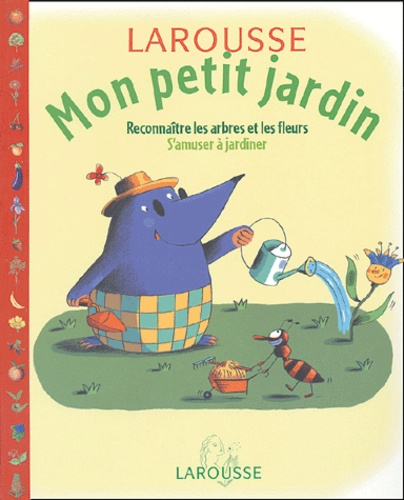 Rémi Saillard et Philippe Bertrand - Mon petit jardin.