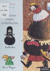 Rémi Saillard et Claude Clément - Princesse Chipie et Barbaclou.