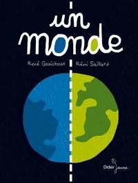Rémi Saillard et René Gouichoux - Un monde.