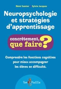 Rémi Samier et Sylvie Jacques - Neuropsychologie et stratégies d'apprentissage.