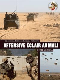 Rémi Scarpa et Bernard Barrera - Offensive éclair au Mali. 1 DVD