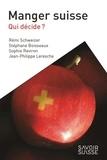 Rémi Schweizer et Stéphane Boisseaux - Manger suisse - Qui décide ?.