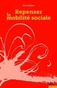 Rémi Sinthon - Repenser la mobilité sociale.