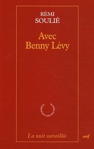 Rémi Soulié - Avec Benny Lévy.