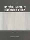Rémi Soulié - Les châteaux de glace de Dominique de Roux.