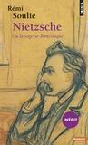 Rémi Soulié - Nietzsche ou la sagesse dionysiaque.