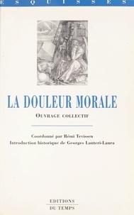 Rémi Tevissen et Georges Lantéri-Laura - La Douleur morale.