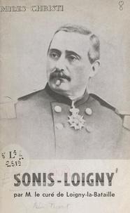 Rémi Thévert et Maxime Weygand - Sonis-Loigny - Récit de la bataille de Loigny, 2 décembre 1870 et du rôle du général de Sonis, du sacrifice des Zouaves pontificaux de Charette.