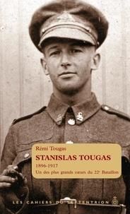 Rémi Tougas - Stanislas Tougas - L'un des plus grands coeurs du 22e Bataillon.