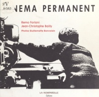 Remo Forlani et Jean-Christophe Bailly - Cinéma permanent.