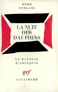 Remo Forlani - La nuit des dauphins - Vaudeville (Paris, A.C.T.-Alliance française, septembre 1974).