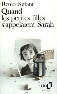 Remo Forlani - Quand les petites filles s'appelaient Sarah.