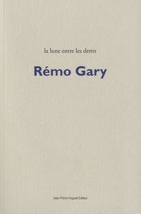 Rémo Gary - Rémo Gary, la lune entre les dents. 1 CD audio