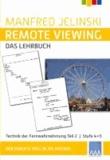 Remote Viewing - das Lehrbuch Teil 2 - Technik des Fernwahrnehmung. Der direkte Weg in die Matrix. Teil 2: Stufe 4+5.