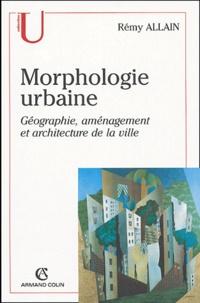 Rémy Allain - Morphologie urbaine - Géographie, aménagement et architecture de la ville.